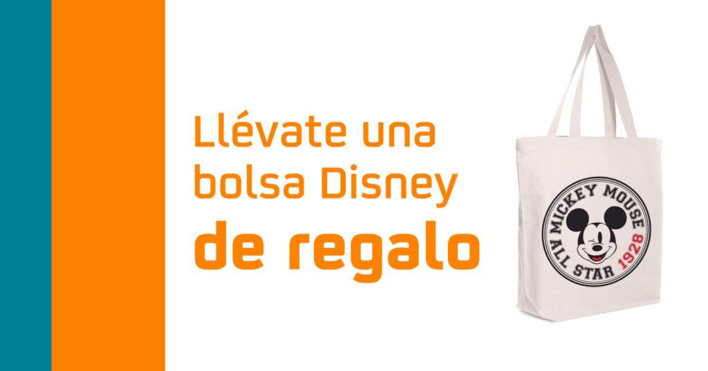 Llévate una bolsa Disney de Regalo