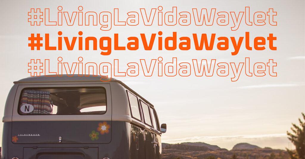 Living La Vida Waylet – Sorteo